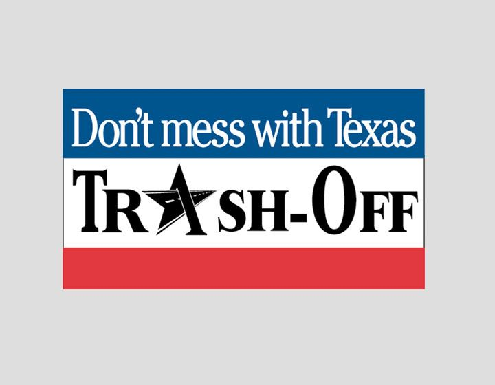 Don't mess with Texas® Trash-Off